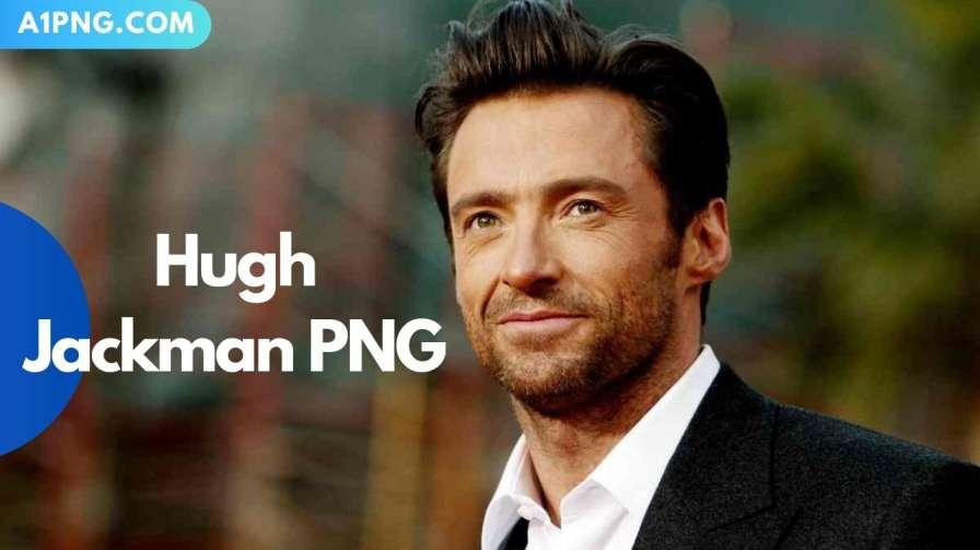 [Best 260+]» Hugh Jackman PNG, Logo, ClipArt [HD Background]